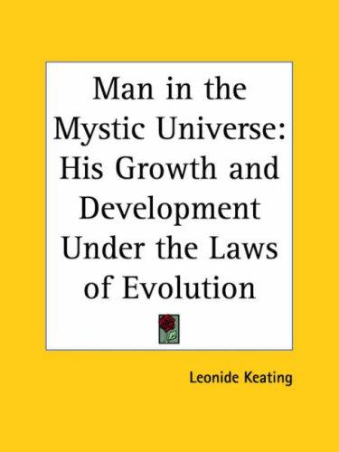 Man in the Mystic Universe by Leonide Keating