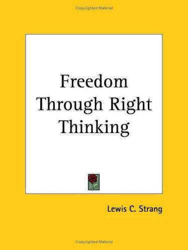 Freedom Through Right Thinking by Lewis C. Strang
