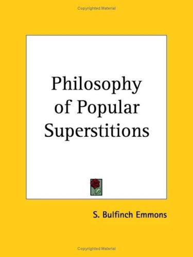 Philosophy of Popular Superstitions by Samuel Bulfinch Emmons