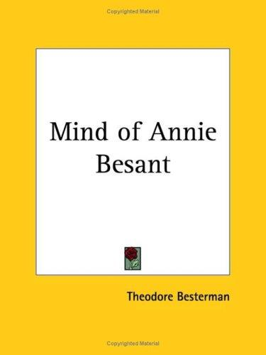The mind of Annie Besant by Theodore Besterman