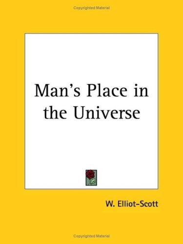 Man's Place in the Universe by W. Elliot-Scott