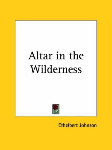 Altar in the Wilderness by Ethelbert Johnson
