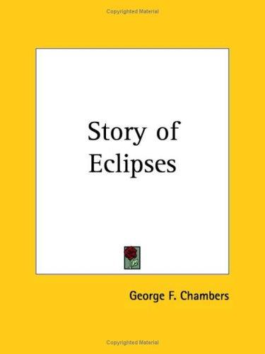 Story of Eclipses by George Frederick Chambers