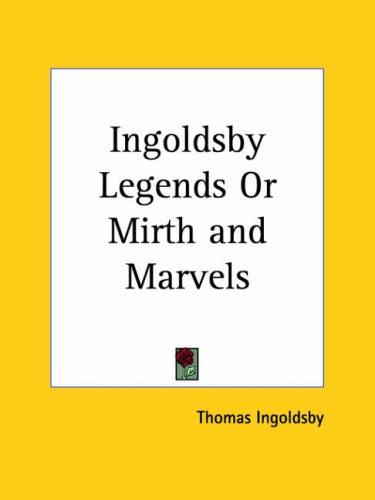 Ingoldsby Legends or Mirth and Marvels by Thomas Ingoldsby