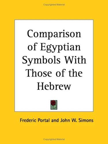 Comparison of Egyptian Symbols with Those of the Hebrew by Frederic Portal