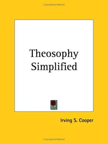 Theosophy Simplified by Irving S. Cooper
