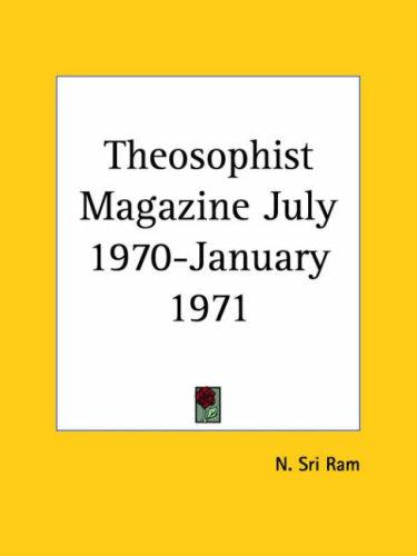 Theosophist Magazine July 1970-January 1971 by Sri Ram, N.