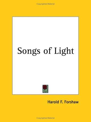 Songs of Light by Harold F. Forshaw