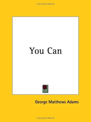You Can by George Matthews Adams