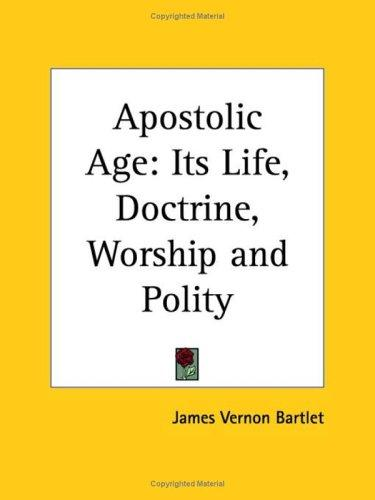 Apostolic Age by James Vernon Bartlet