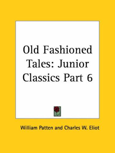 Old Fashioned Tales by Charles W. Eliot