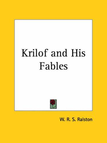 Krilof and His Fables by William Ralston Shedden Ralston