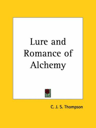 Lure and Romance of Alchemy