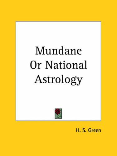 Mundane or National Astrology by H. S. Green