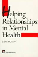 Helping Relationships in Mental Health by S. Morgan