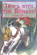 Down With the Romans by Ross, Stewart.