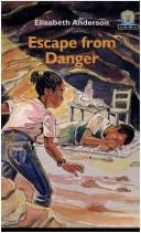 Escape from danger by Elisabeth Anderson