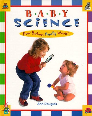 Baby Science by Ann Douglas