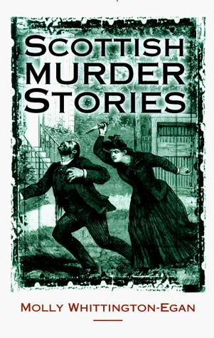 Scottish murder stories by Molly Whittington-Egan