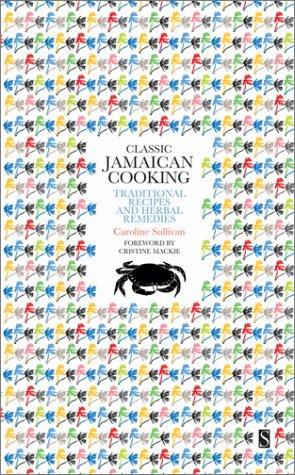 Classic Jamaican Cooking by Caroline Sullivan