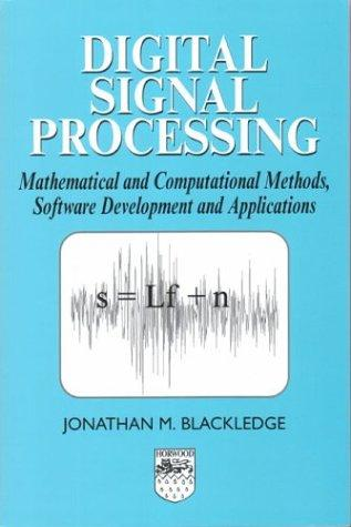 Digital Signal Processing by J. M. Blackledge