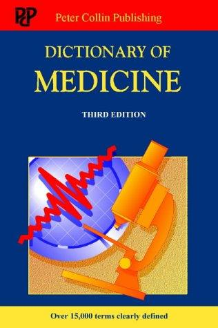 Dictionary of medicine by P. H. Collin