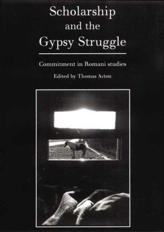 Scholarship and the Gypsy Struggle by Thomas Acton