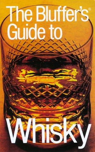 The Bluffer's Guide to Whisky, Revised by David Milsted