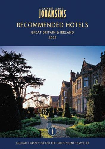 CONDE NAST JOHANSENS RECOMMENDED HOTELS GREAT BRITAIN AND IRELAND 2005 (Recommended Hotels & Spas-Great Britain & Ireland) by Johansens