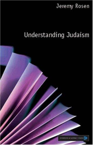 Understanding Judaism by Jeremy Rosen