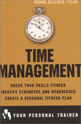 Time Management (Your Personal Trainer) by Debra A. Tyler