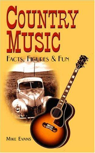 Country Music Facts, Figures & Fun by Mike Evans