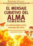 Libro de segunda mano: El Mensaje Curativo Del Alma Femenina/ The Healing Message of the Feminine Soul