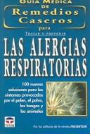 Guia Medica de Remedios Caseros para Tratar y Prevenir Las Alergias Respiratorias / The Doctors book of Home Remedies for Airborne Allergies by Grupo Editorial