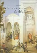 Cuentos Orientales Del Asia Menor/oriental Stories of Small Asia by Anonimo