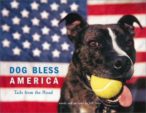 Dog Bless America by Jeff Selis