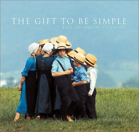 Image 0 of The Gift to be Simple: Life in the Amish Country