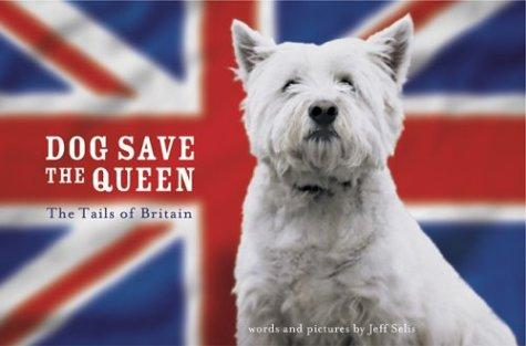Dog Save the Queen by Jeff Selis
