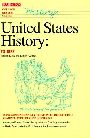United States history to 1877 by Nelson Klose