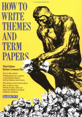 How to write themes and term papers by Barbara Lenmark-Ellis