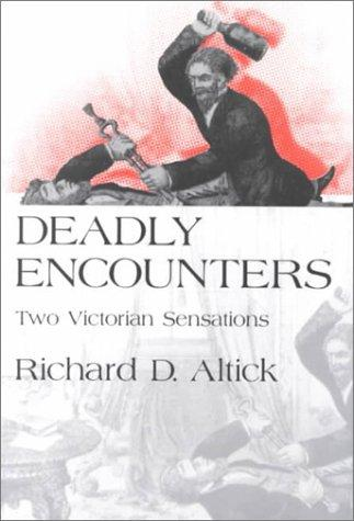 Deadly Encounters by Richard D. Altick