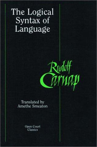 The Logical Syntax of Language (Open Court Classics)