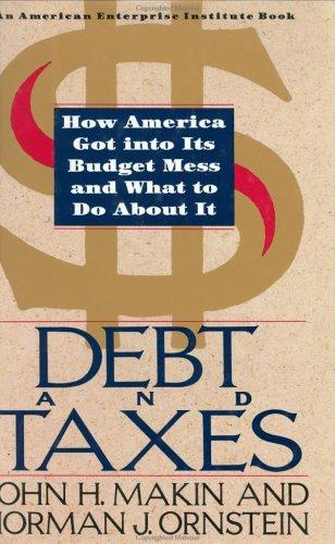 Debt and taxes by John H. Mackin