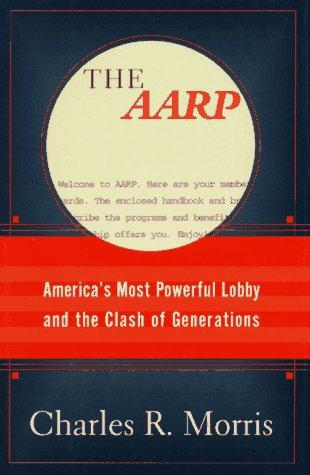 The AARP by Morris, Charles R.