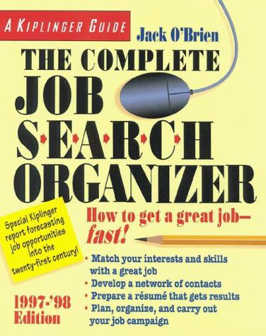 The complete job search organizer, 1997-'98 by O'Brien, Jack