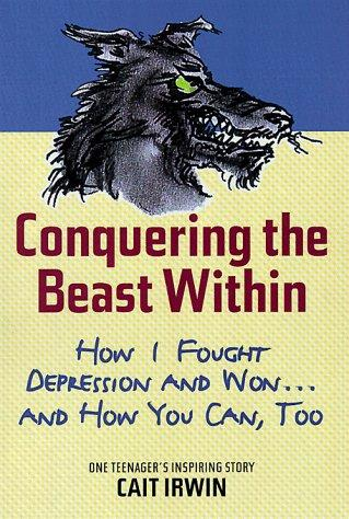 Image 0 of Conquering the Beast Within: How I Fought Depression and Won . . . and How You C
