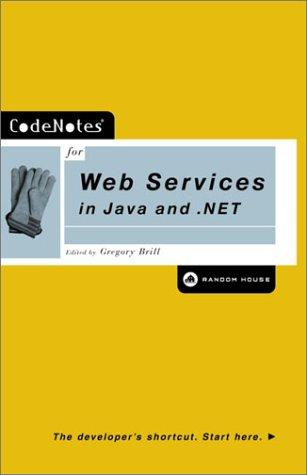 CodeNotes for Web Services in Java and .NET (CodeNotes) by Gregory Brill
