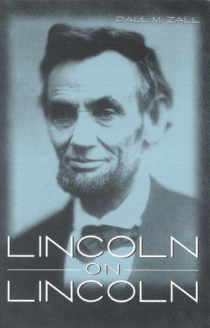 Lincoln on Lincoln by Abraham Lincoln