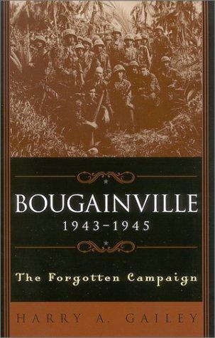 Bougainville, 1943-1945 by Harry A. Gailey