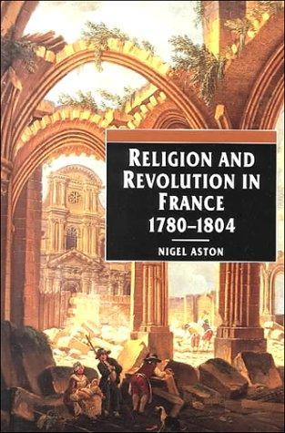 Religion and Revolution in France, 1780-1804
